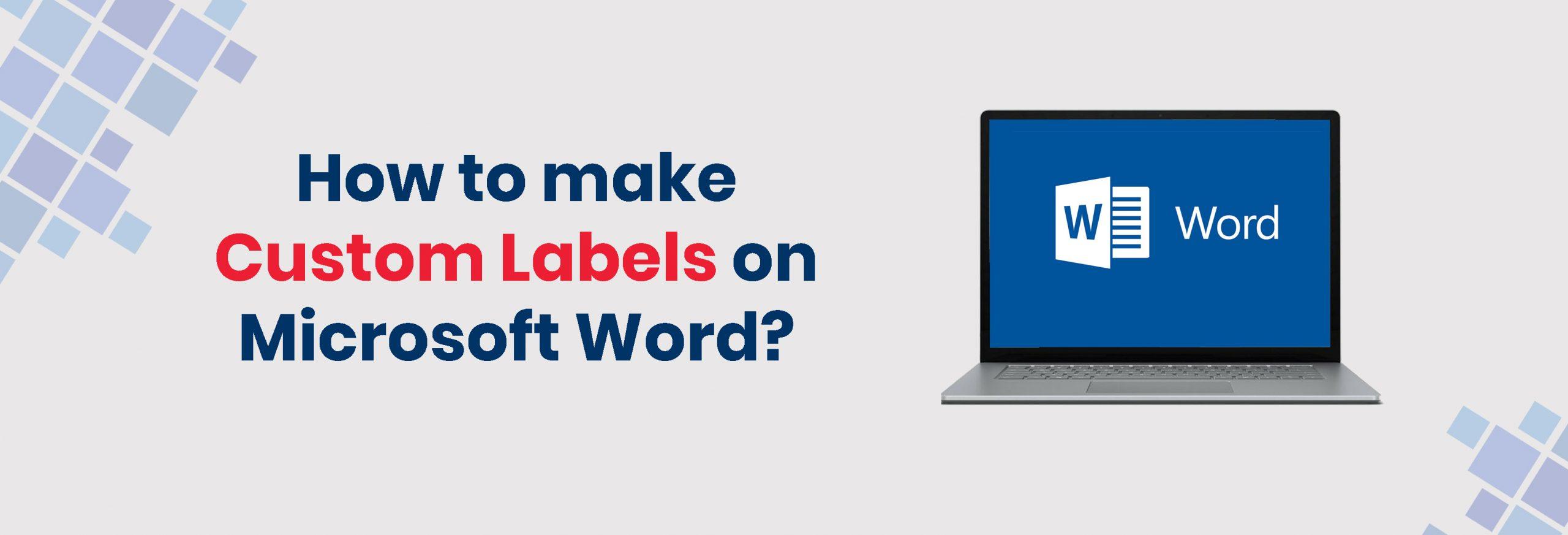 How to Make Custom Labels on Microsoft Word